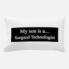 Son - Surgical Technologist Pillow Case