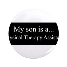 "Son - Physical Therapy Assistant 3.5"" Button"