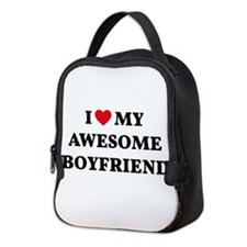 I love my awesome boyfriend Neoprene Lunch Bag