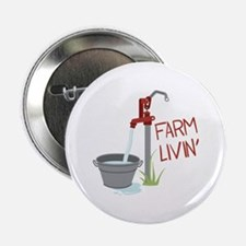 "FARM LIVIN 2.25"" Button"