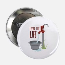 "LIVIN THE LIFE 2.25"" Button"
