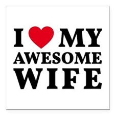 "I love my awesome wife Square Car Magnet 3"" x 3"""