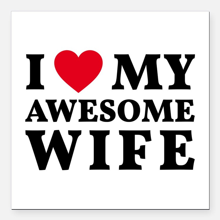 """I love my awesome wife Square Car Magnet 3"""" x 3"""""""