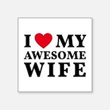 I love my awesome wife Sticker