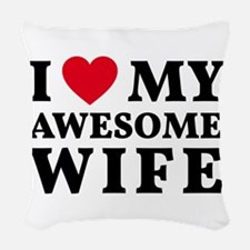 I love my awesome wife Woven Throw Pillow
