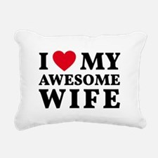 I love my awesome wife Rectangular Canvas Pillow