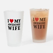 I love my awesome wife Drinking Glass