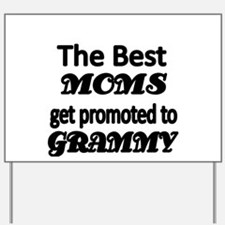 The Best Moms get promoted to GRAMMY Yard Sign