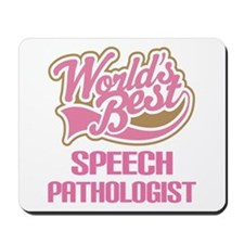 Speech Pathologist (Worlds Best) Mousepad