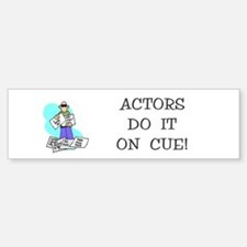 Actors Gift Bumper Bumper Bumper Sticker