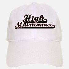 High Maintenence Baseball Baseball Cap