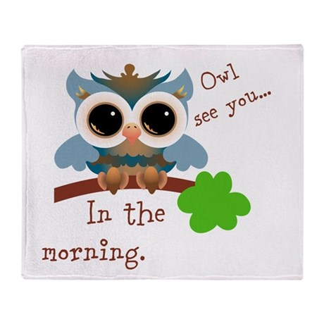Owl See You In The Morning Throw Blanket By Babybubbles2