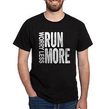 Worry Less, Run More T-Shirt