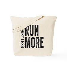 Worry Less, Run More Tote Bag