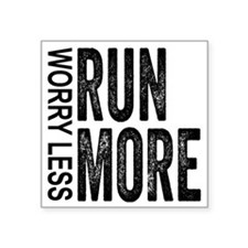 "Worry Less, Run More Square Sticker 3"" x 3"""