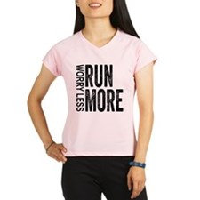 Worry Less, Run More Performance Dry T-Shirt