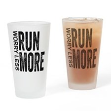 Worry Less, Run More Drinking Glass