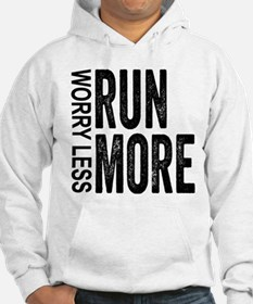 Worry Less, Run More Hoodie