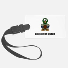 Hooked On Quack Luggage Tag