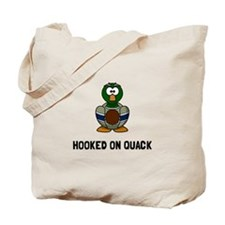 Hooked On Quack Tote Bag