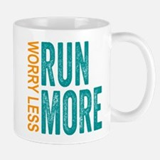 Worry Less, Run More Mugs