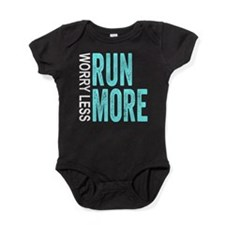 Worry Less, Run More Baby Bodysuit
