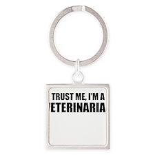 Trust Me, Im A Veterinarian Keychains