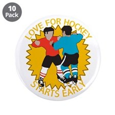 """Love For Hockey Starts Early 3.5"""" Button (10 pack)"""