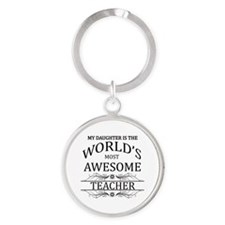My Daughter Is The World's Most Awe Round Keychain