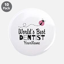 """World's Best Dentist 3.5"""" Button (10 pack)"""
