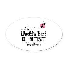 World's Best Dentist Oval Car Magnet