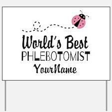 World's Best Phlebotomist Yard Sign