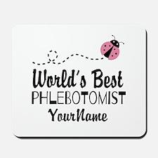 World's Best Phlebotomist Mousepad
