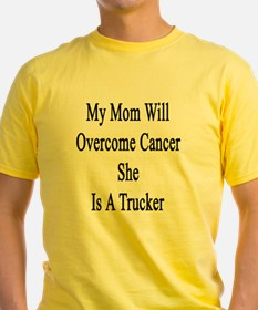 My Mom Will Overcome Cancer She Is  T