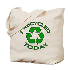 Recycling I Recycled Today Tote Bag