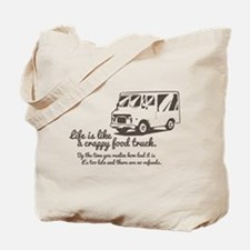 Life is like a crappy food truck Tote Bag