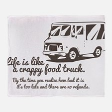 Life is like a crappy food truck Throw Blanket
