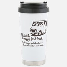 Life is like a crappy food truck Travel Mug