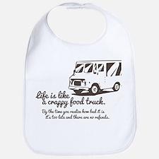 Life is like a crappy food truck Bib