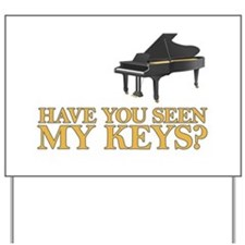 Have you seen my keys? Yard Sign