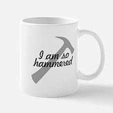 I am so hammered Mugs