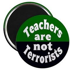 Teachers are not Terrorists Magnet