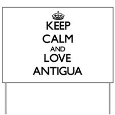 Keep Calm and Love Antigua Yard Sign