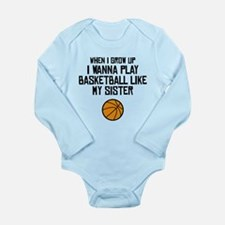 Basketball Like My Sister Body Suit