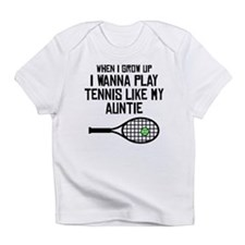 Play Tennis Like My Auntie Infant T-Shirt