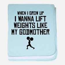 Lift Weights Like My Godmother baby blanket