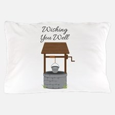 Wishing you Well Pillow Case