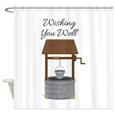 Wishing you Well Shower Curtain