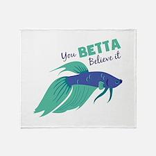 You Betta Believe It Throw Blanket
