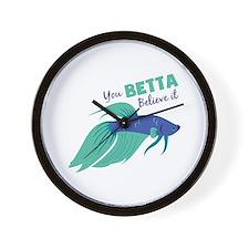 You Betta Believe It Wall Clock